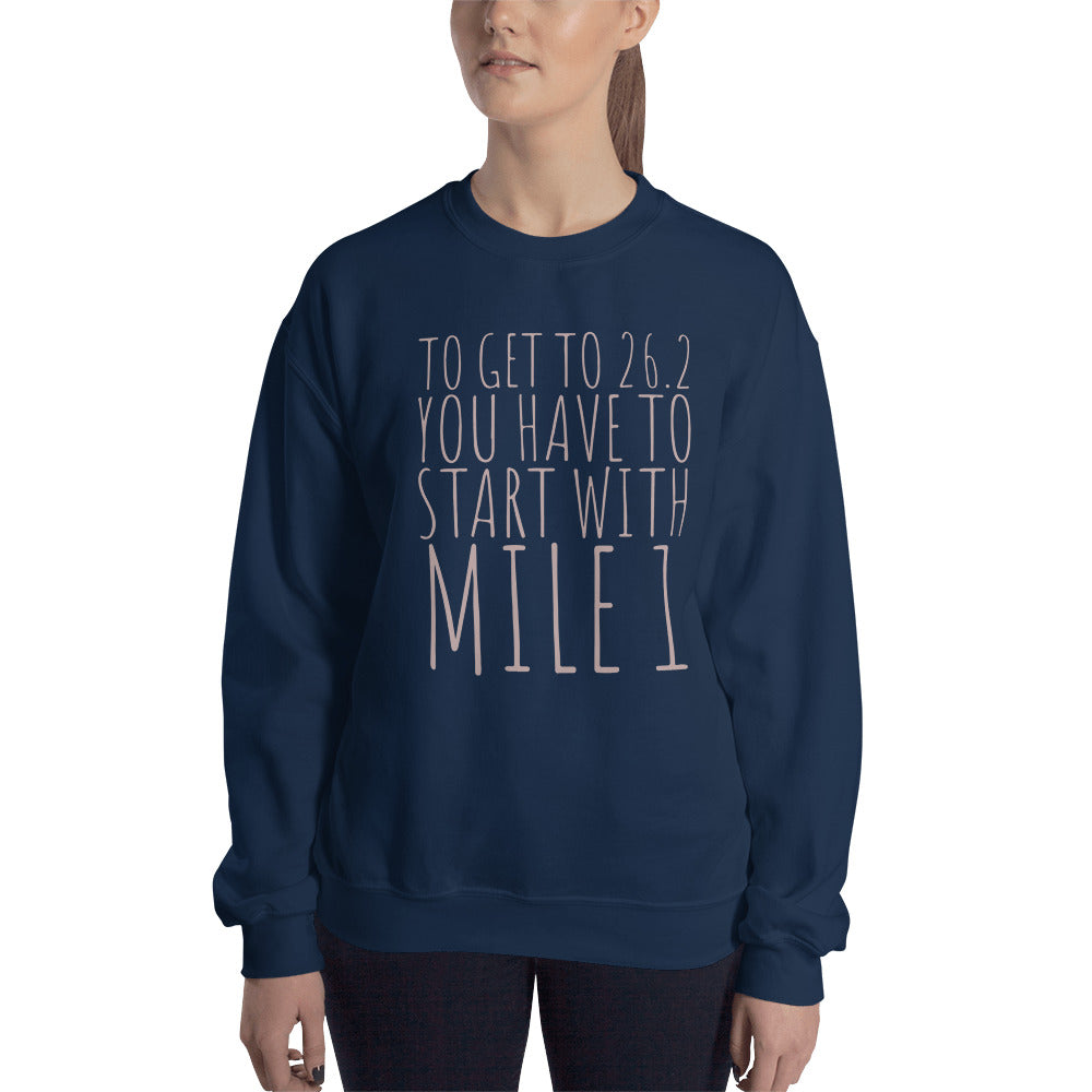 Start with Mile 1 - Sweatshirt