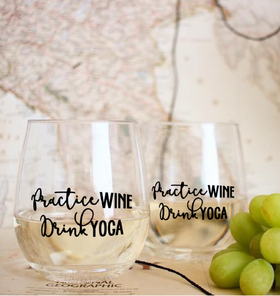"""Practice Wine, Drink Yoga"" Wine Glasses 
