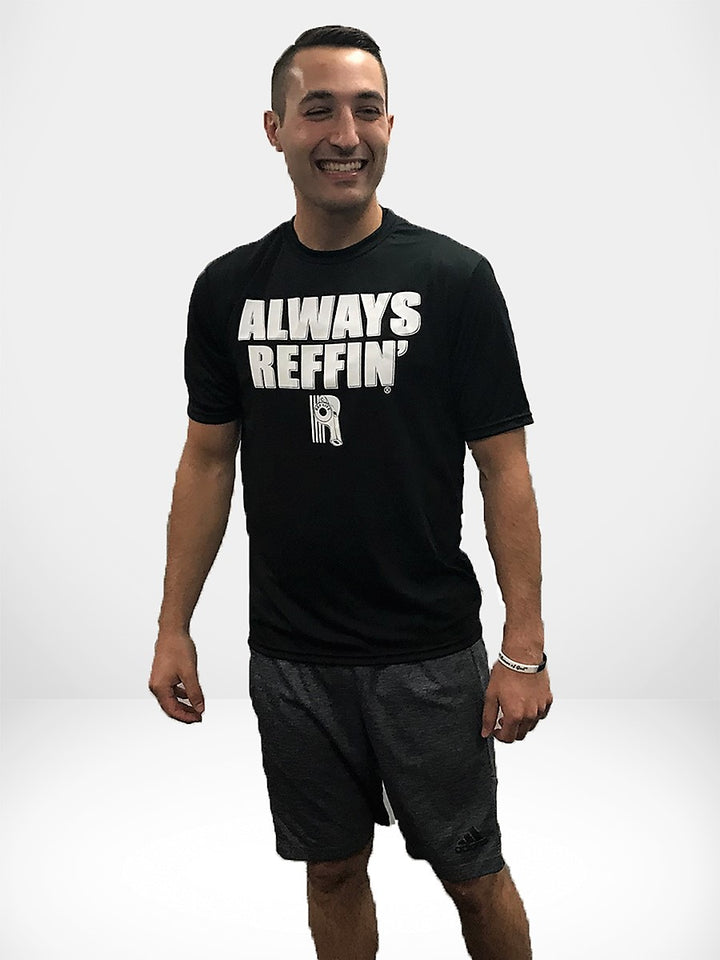 """Always Reffin"" Dri Fit Short Sleeve"
