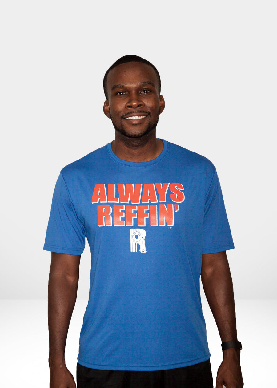 """Always Reffin"" Dri Fit Short Sleeve Sale"