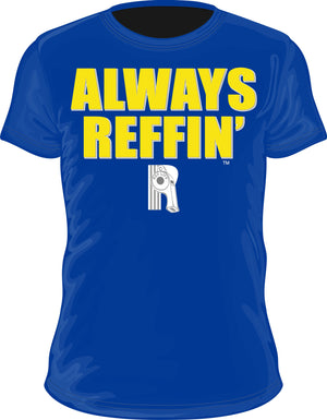 """Always Reffin"" Dri Fit (Mens) - Ref Life"