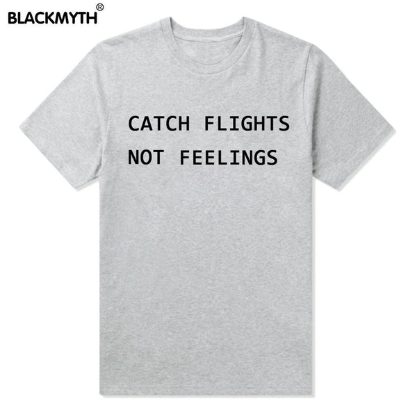 Catch Flights Not Feelings Printed Tops - SnackBarShop