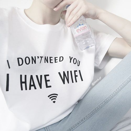 I Don't Need You I Have Wifi Tee - SnackBarShop