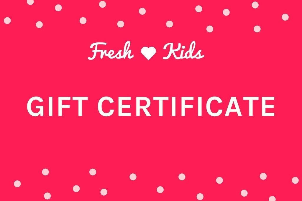 Gift Certificate-Fresh Kids Inc.