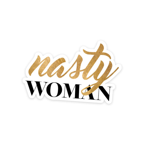 Nasty Woman Vinyl Sticker - NerdyFab