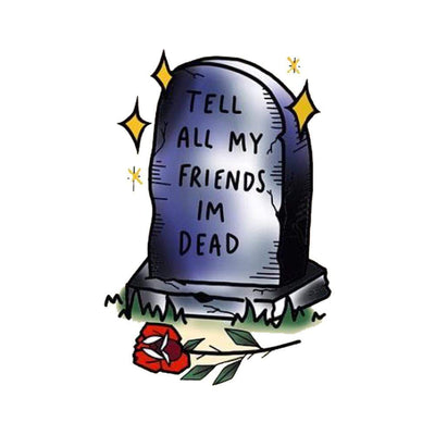 """Tell All My Friends I'm Dead"" Gravestone"