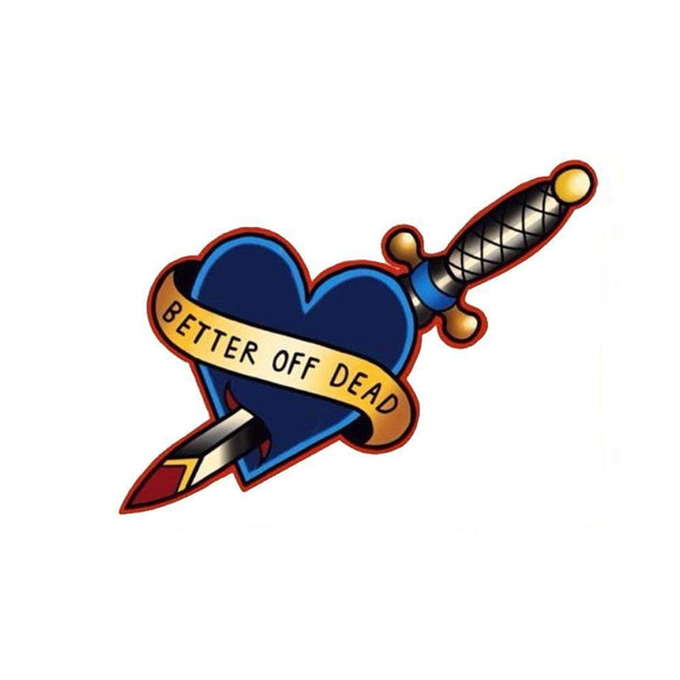 """Better Off Dead"" Heart with Dagger"