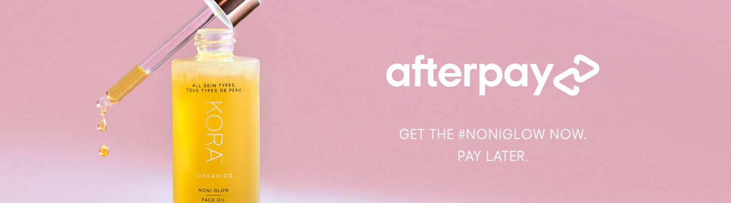 Afterpay - Get the #NoniGlow now. Pay Later.