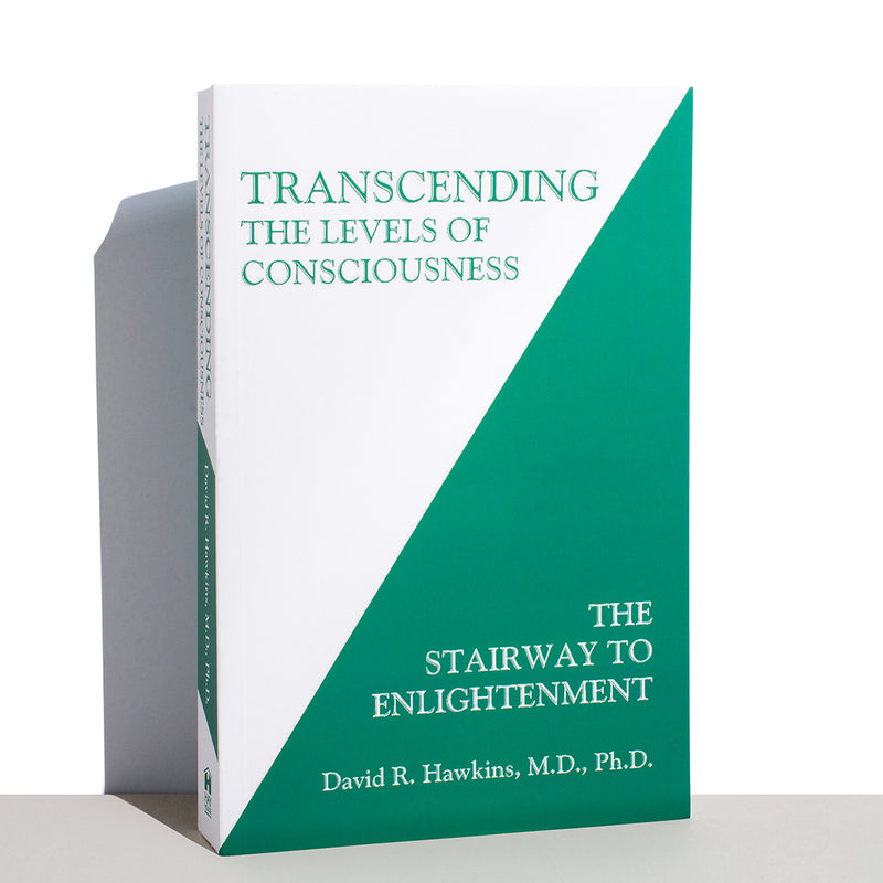Book: Transcending the Levels of Consciousness: The Stairway to Enlightenment  by David R. Hawkins, M.D., PH.D