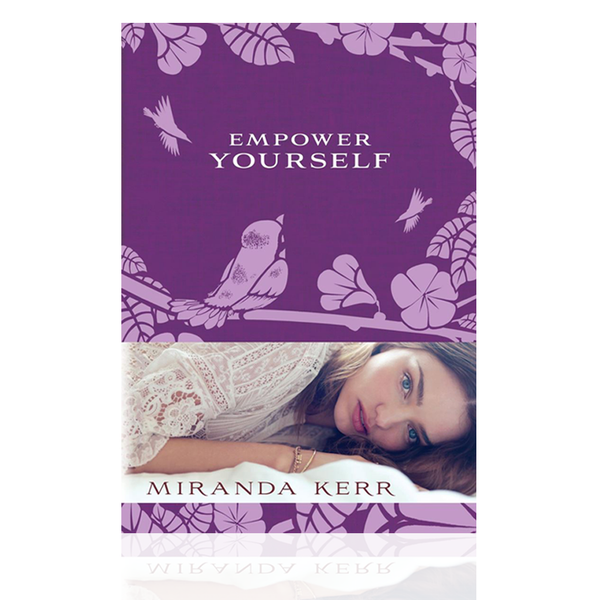 Empower Yourself Book by Miranda Kerr