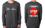 LONGSLEEVE - BLOXSTARZ - I DON'T STOP FOR COPS