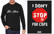 SWEATSHIRT - BLOXSTARZ - I DON'T STOP FOR COPS
