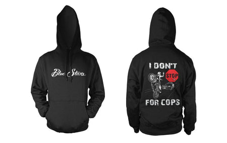 I DON'T STOP FOR COPS 2.0 - HOODIE