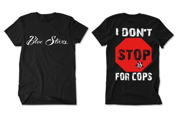 I DON'T STOP FOR COPS CLASSIC T-SHIRT