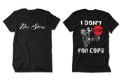 I DON'T STOP FOR COPS 2.0 - T-SHIRT