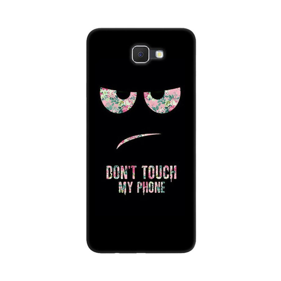 Samsung Galaxy J7 Prime / On7 2016 / On Nxt Mangomask  Samsung Galaxy J7 Prime / On7 2016 / On Nxt / J7 Prime 2 Mobile Phone Case Back Cover Custom Printed Designer Series Don'T Touch My Phone