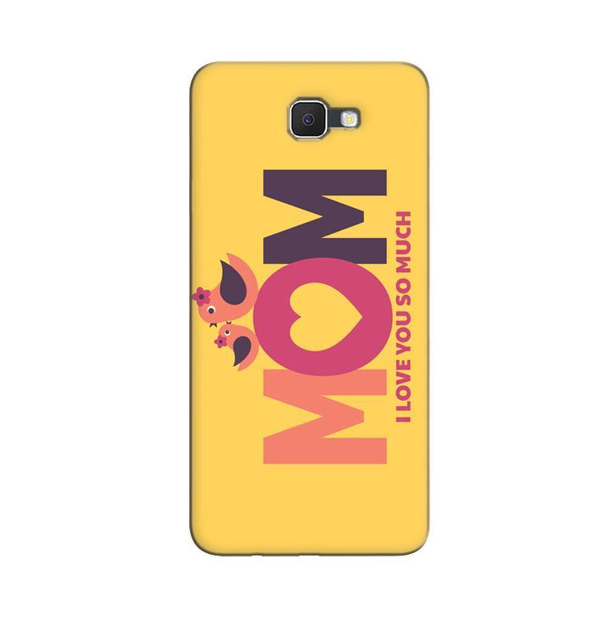 Samsung Galaxy J7 Prime / On7 2016 / On Nxt Mangomask  Samsung Galaxy J7 Prime / On7 2016 / On Nxt / J7 Prime 2 Mobile Phone Case Back Cover Custom Printed Designer Series Happy Mothers Day Mom I Love You So Much