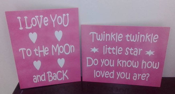 Love You to the Moon & Back + Twinkle Twinkle Little Star - 2 sign set