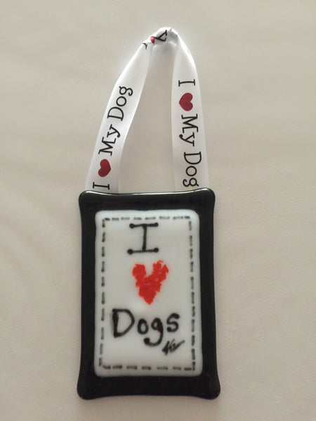 Fused Glass Ornament - I Love Dogs