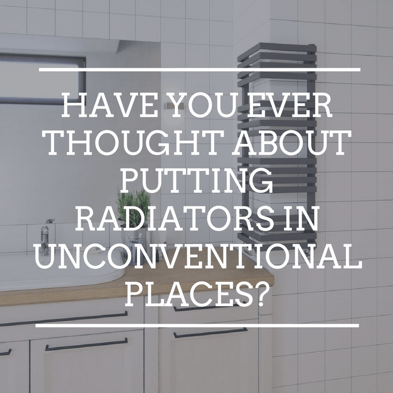 Have you ever thought about putting radiators in unconventional places?