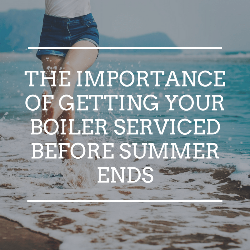 The importance of getting your boiler serviced before summer ends