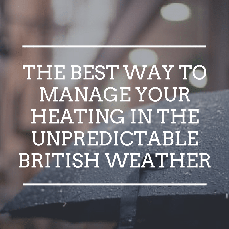 What is the best way to manage our heating in the unpredictable British weather?