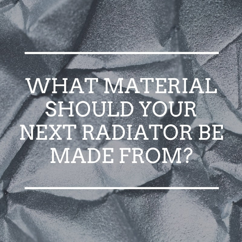 What material should your next radiator be made from?