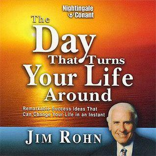 FREE Audio - THE DAY THAT TURNS YOUR LIFE AROUND by Jim Rohn