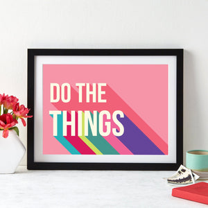 Do The Things Colourful Giclee Print