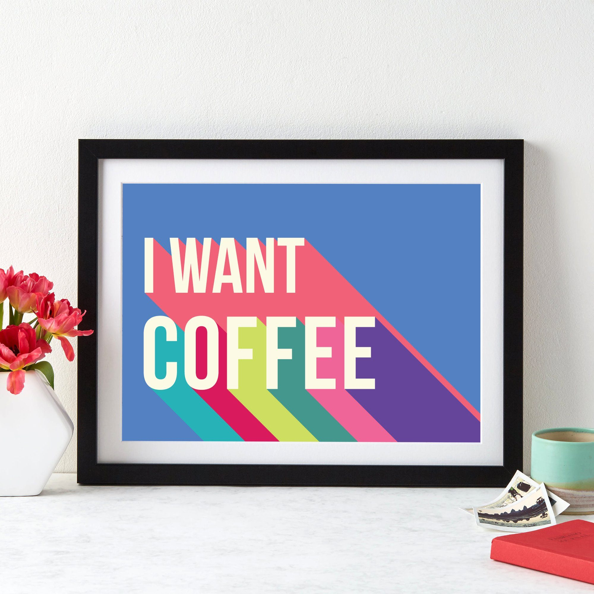 I Want Coffee Colourful Giclee Print