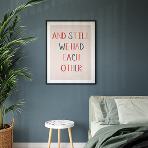 And Still We Had Each Other Giclee Print