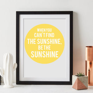 Be The Sunshine Motivational Print  Print - Betsy Benn