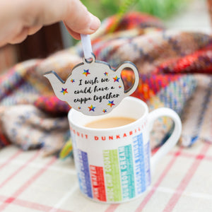 I Wish We Could Have A Cuppa Together - hanging decoration