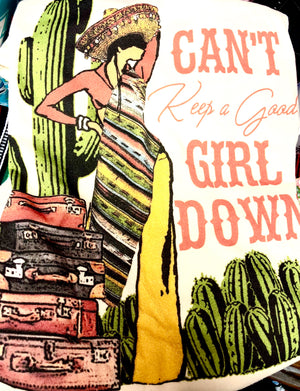 Can't Keep Good Girl Down Tee