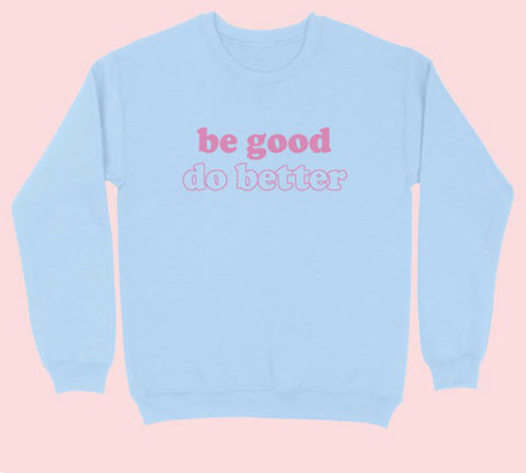 Do Better Sweatshirt