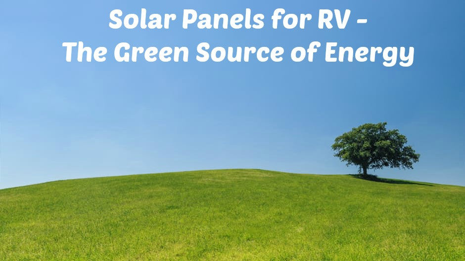 Solar Panels for RV - The Green Source of Energy