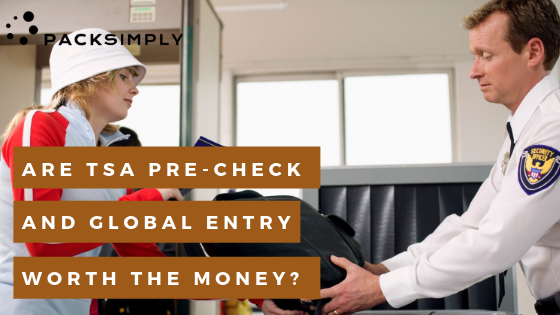 Are TSA Pre-Check and Global Entry Worth the Money?