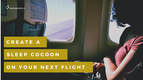 How to create a sleep cocoon on an airplane