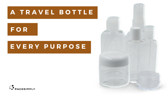 A Travel Toiletry Bottle<br>for Every Purpose