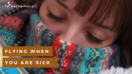 How to Fly When You're Sick