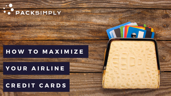 How to Maximize Your Airline Credit Cards