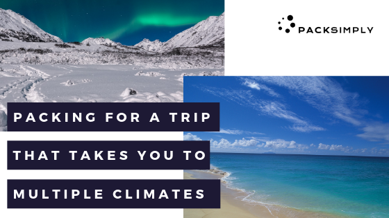 Packing for a Trip That Takes You to Multiple Climates