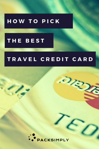 How to Pick the Best Travel Credit Card | Pack Simply