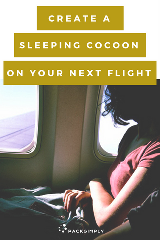 How to create a sleeping cocoon on an airplane | Pack Simply Blog