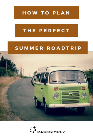 Pack Simply Blog: How to Plan the Perfect Summer Roadtrip