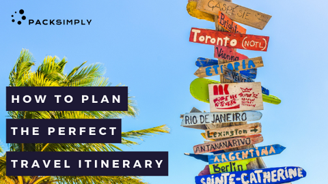 How to Plan the Perfect Travel Itinerary