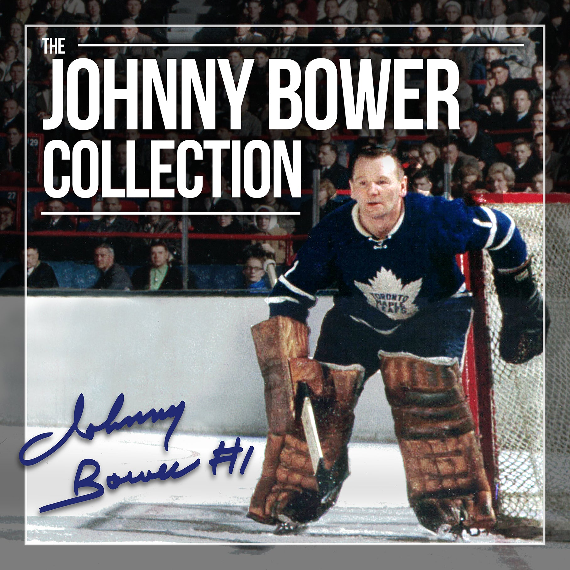 Johnny Bower Exclusive Collection