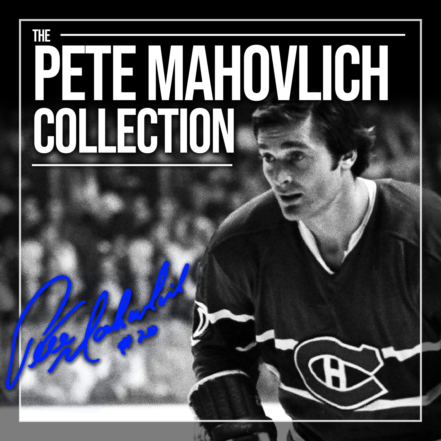 Peter Mahovlich Exclusive Collection