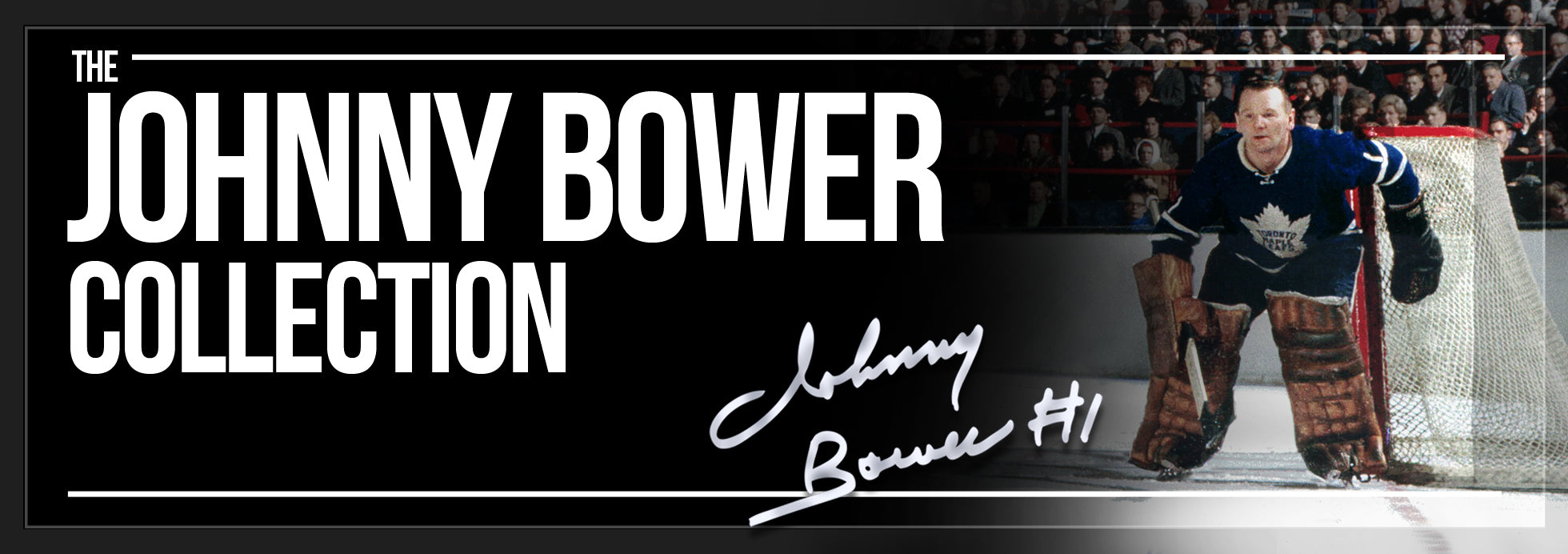 Johnny Bower Collection Banner