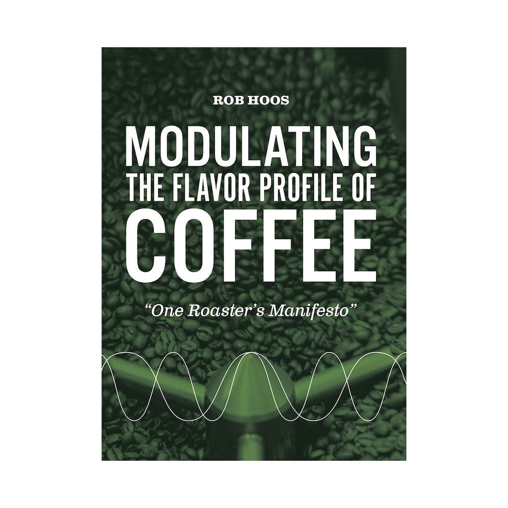 Modulating the Flavor Profile of Coffee by Rob Hoos